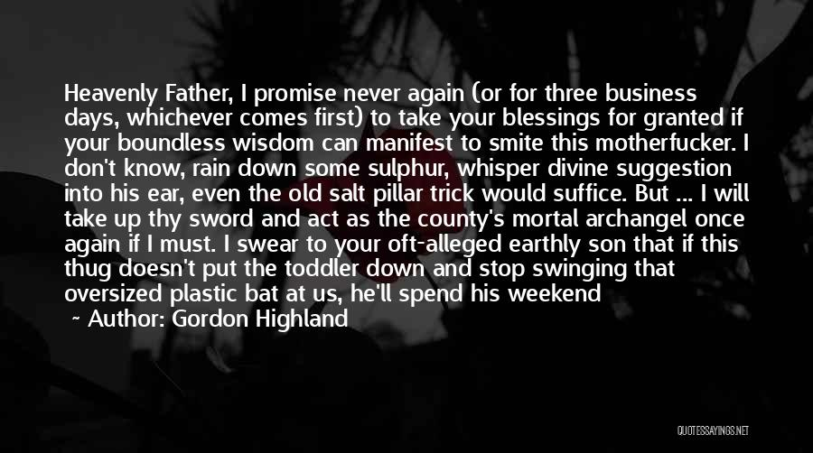 Best Deadbeat Dad Quotes By Gordon Highland