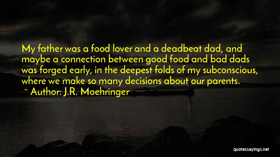 Best Deadbeat Dad Quotes By J.R. Moehringer