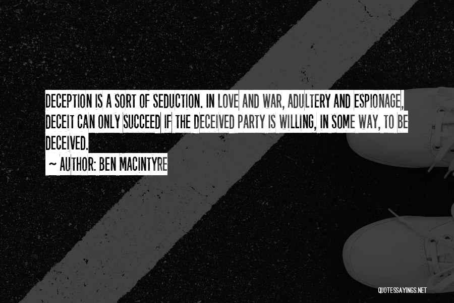 Best Deceit Quotes By Ben Macintyre