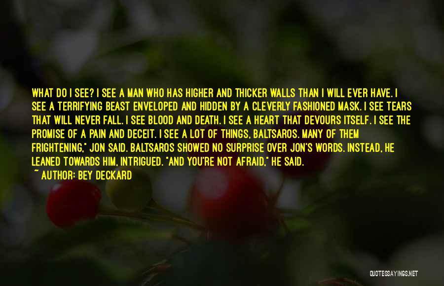 Best Deceit Quotes By Bey Deckard