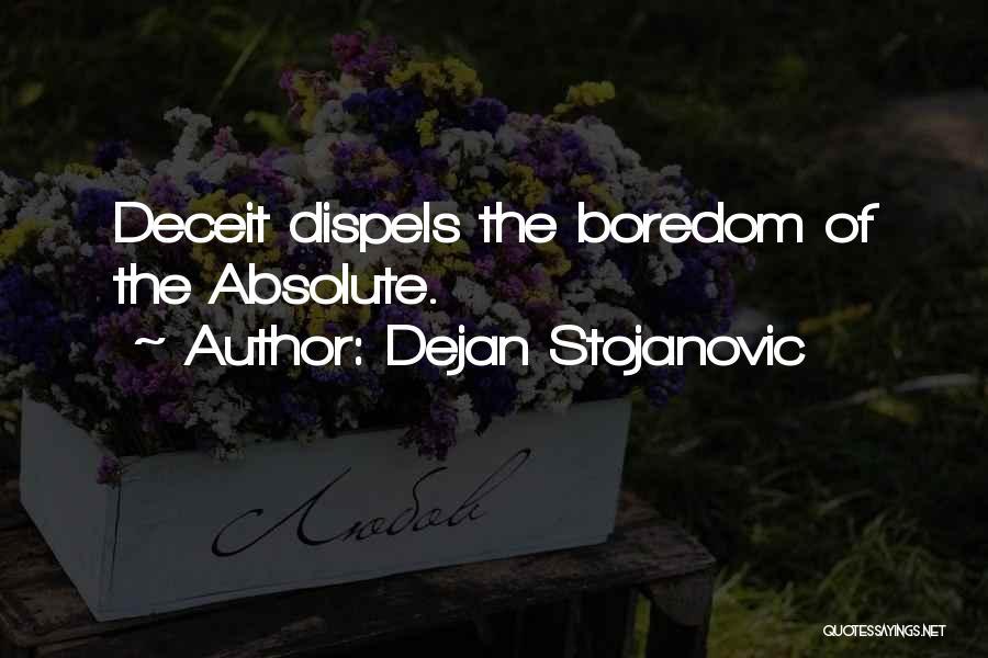 Best Deceit Quotes By Dejan Stojanovic