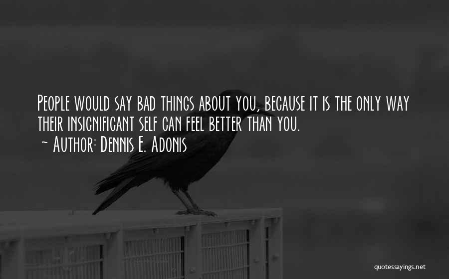 Best Deceit Quotes By Dennis E. Adonis