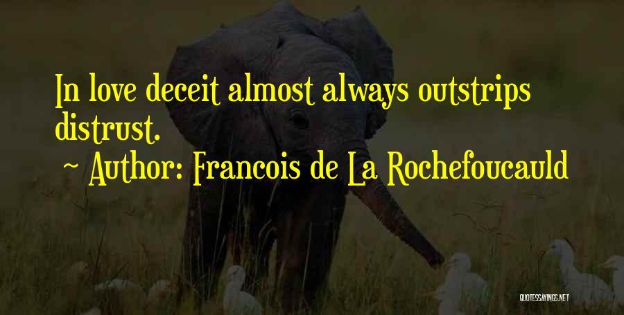 Best Deceit Quotes By Francois De La Rochefoucauld