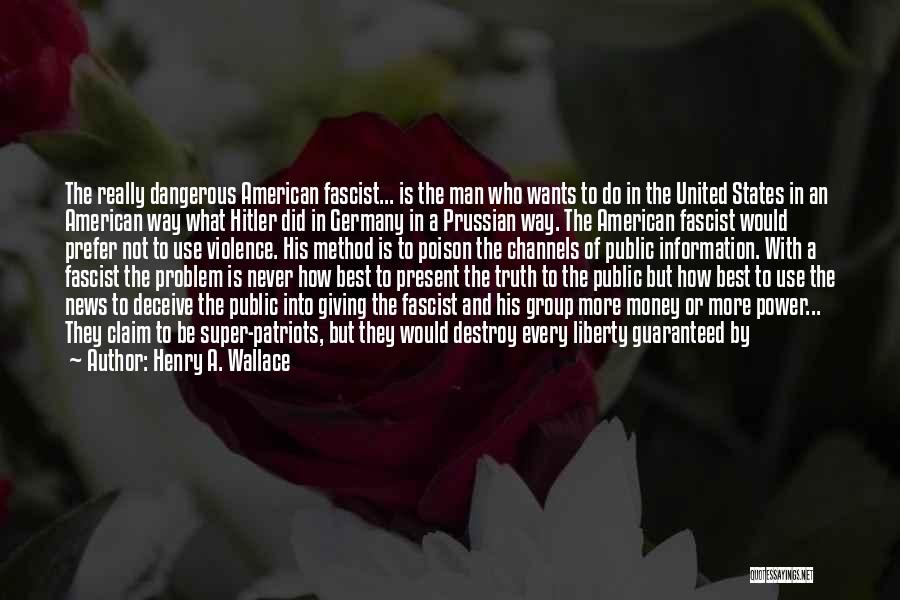 Best Deceit Quotes By Henry A. Wallace