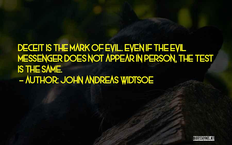Best Deceit Quotes By John Andreas Widtsoe