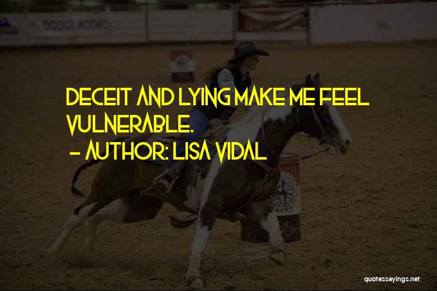 Best Deceit Quotes By Lisa Vidal