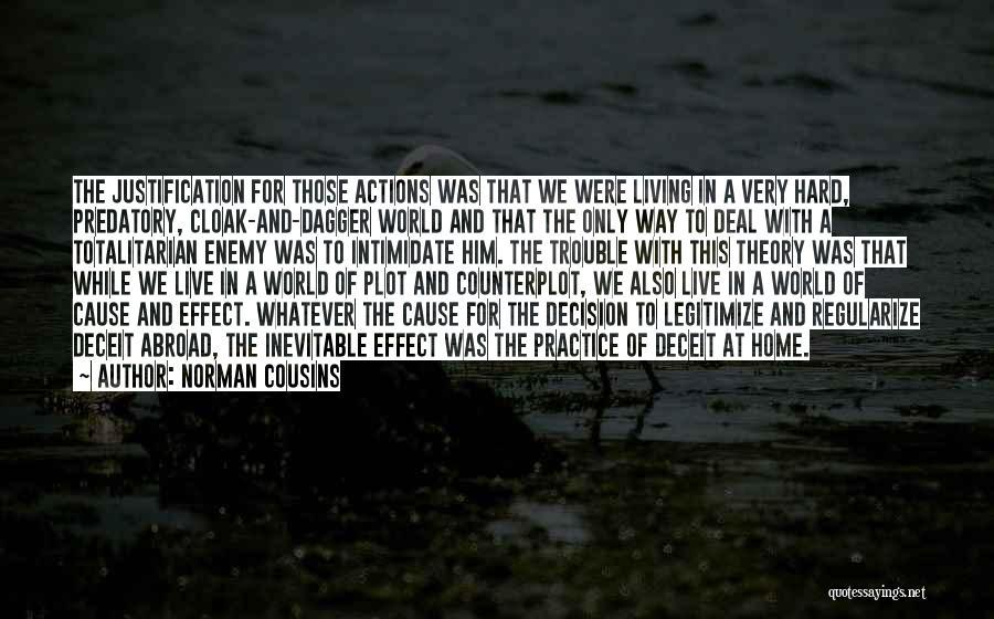 Best Deceit Quotes By Norman Cousins
