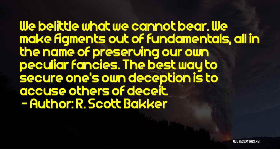 Best Deceit Quotes By R. Scott Bakker