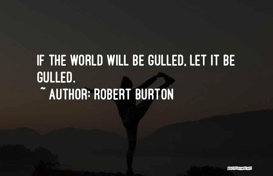 Best Deceit Quotes By Robert Burton