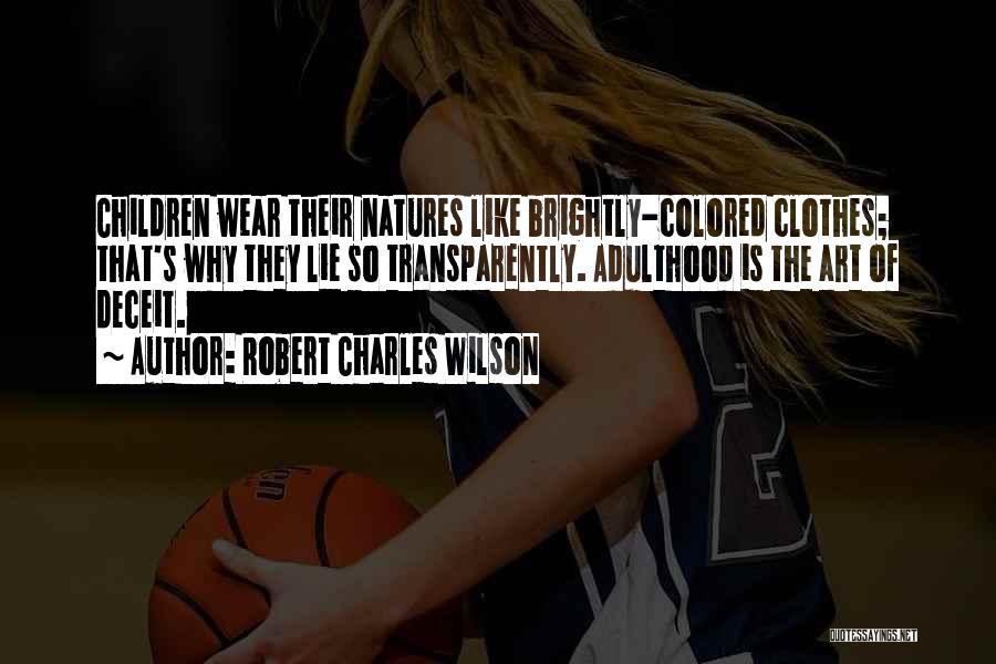 Best Deceit Quotes By Robert Charles Wilson