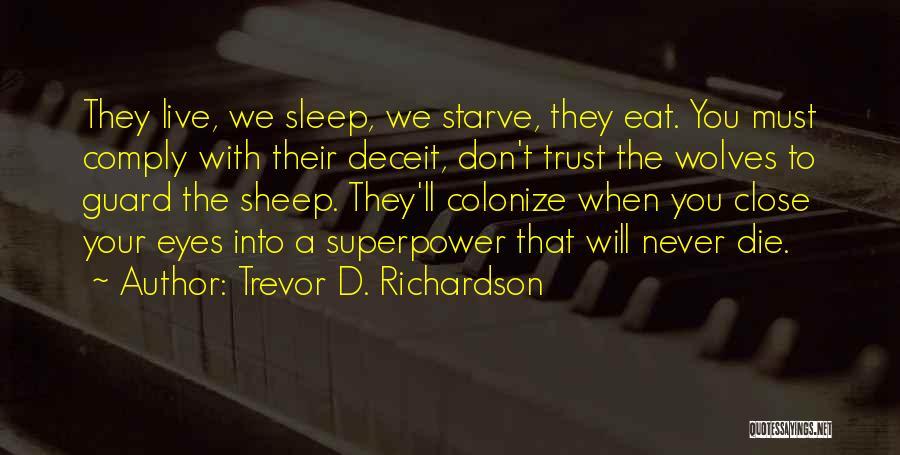 Best Deceit Quotes By Trevor D. Richardson