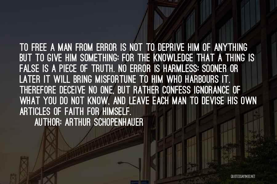 Best Deceive Quotes By Arthur Schopenhauer