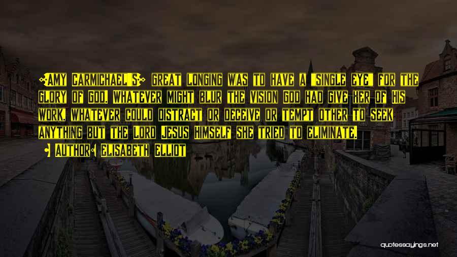 Best Deceive Quotes By Elisabeth Elliot