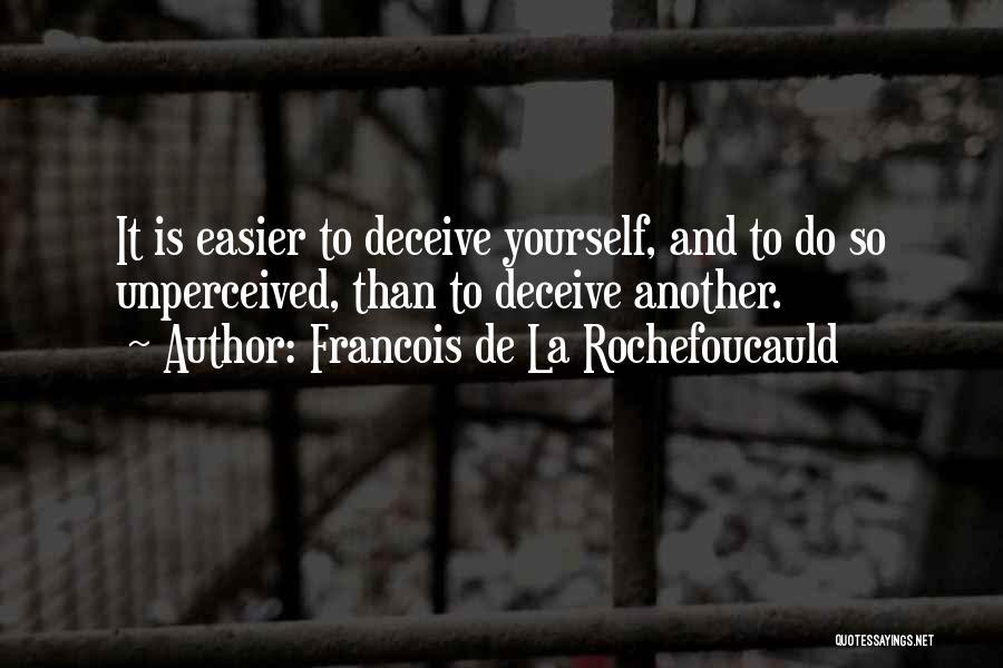 Best Deceive Quotes By Francois De La Rochefoucauld
