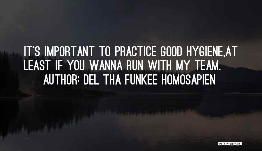 Best Del Tha Funkee Homosapien Quotes By Del Tha Funkee Homosapien