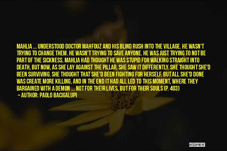 Best Demon's Souls Quotes By Paolo Bacigalupi