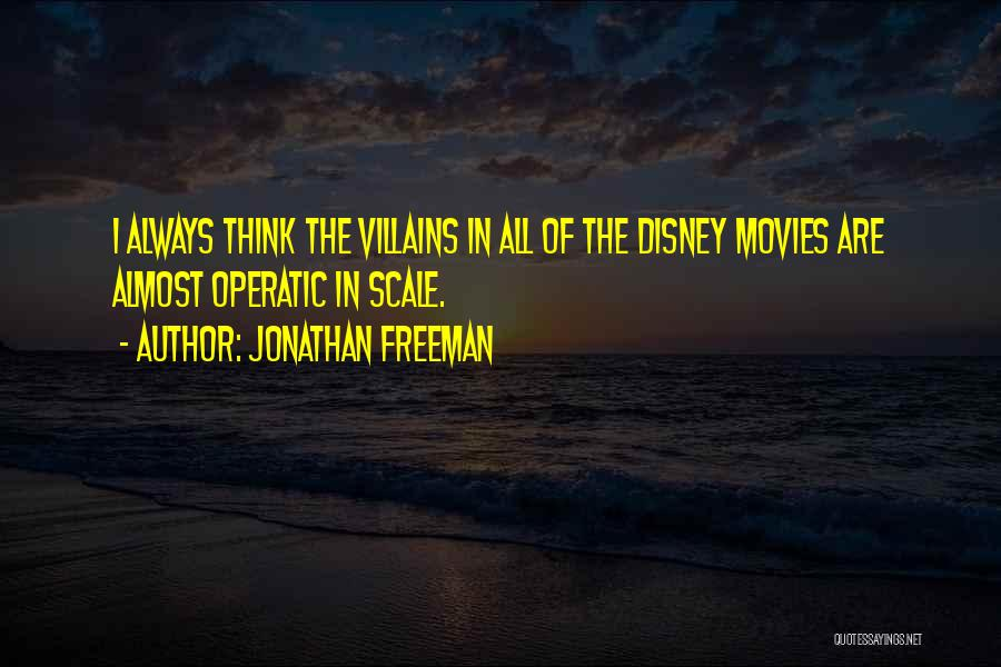 Best Disney Villains Quotes By Jonathan Freeman