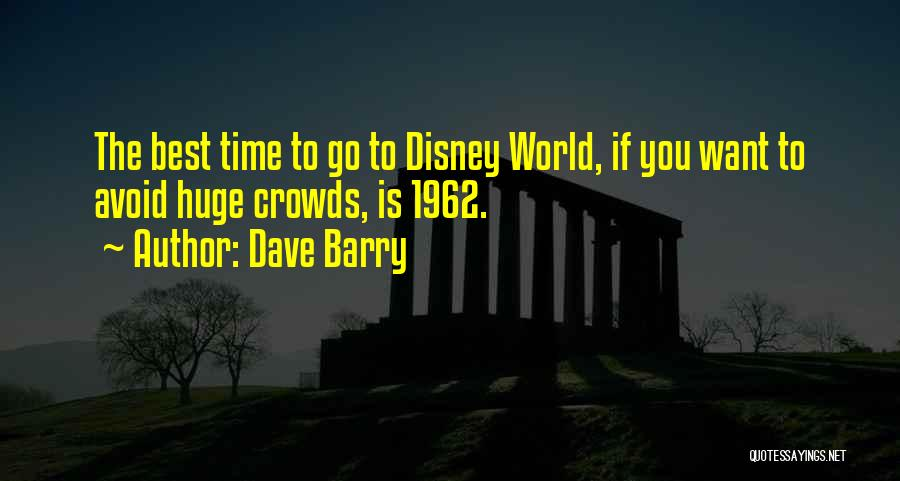 Best Disney World Quotes By Dave Barry