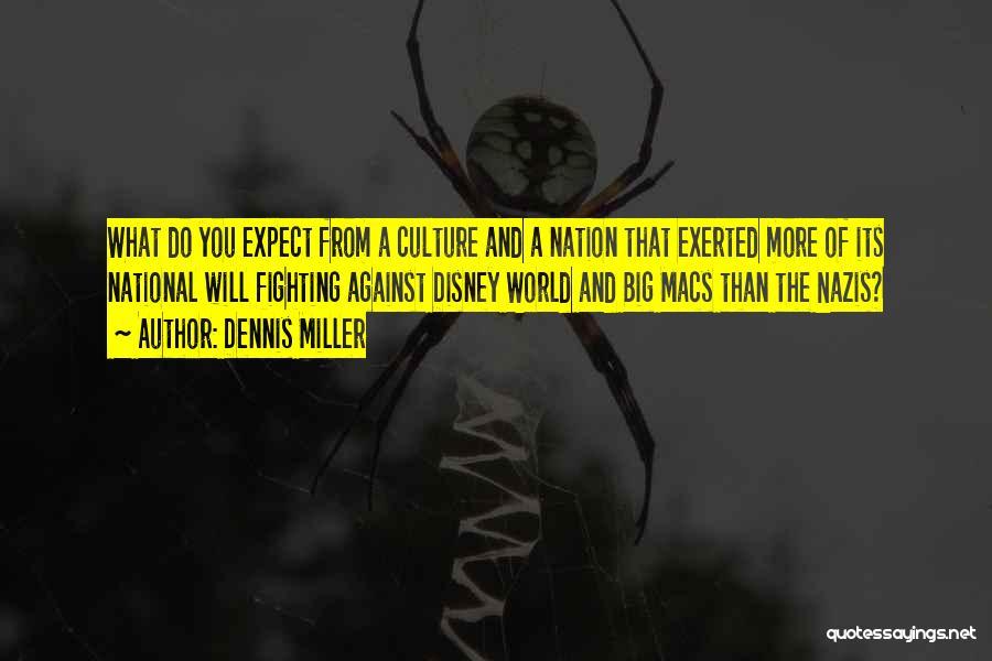 Best Disney World Quotes By Dennis Miller