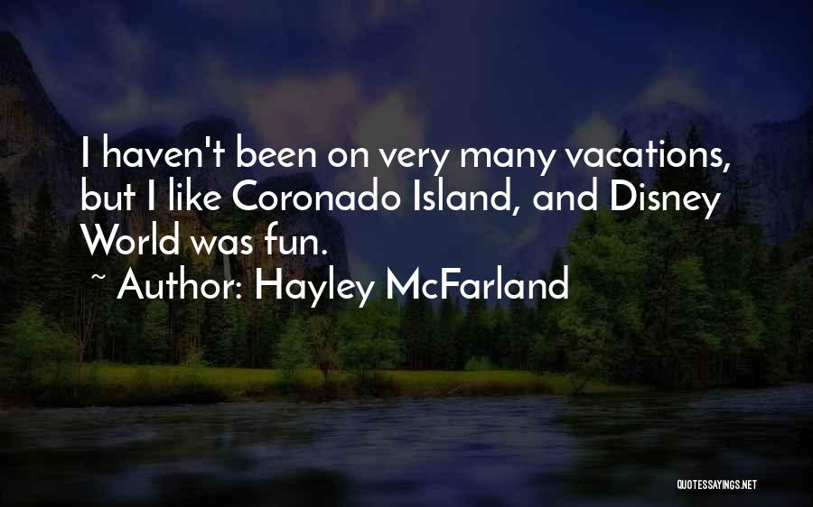Best Disney World Quotes By Hayley McFarland