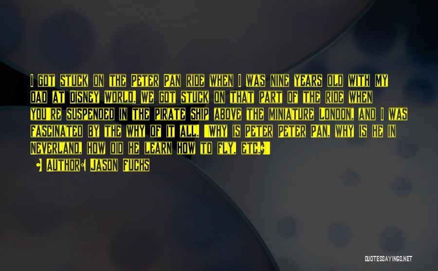 Best Disney World Quotes By Jason Fuchs