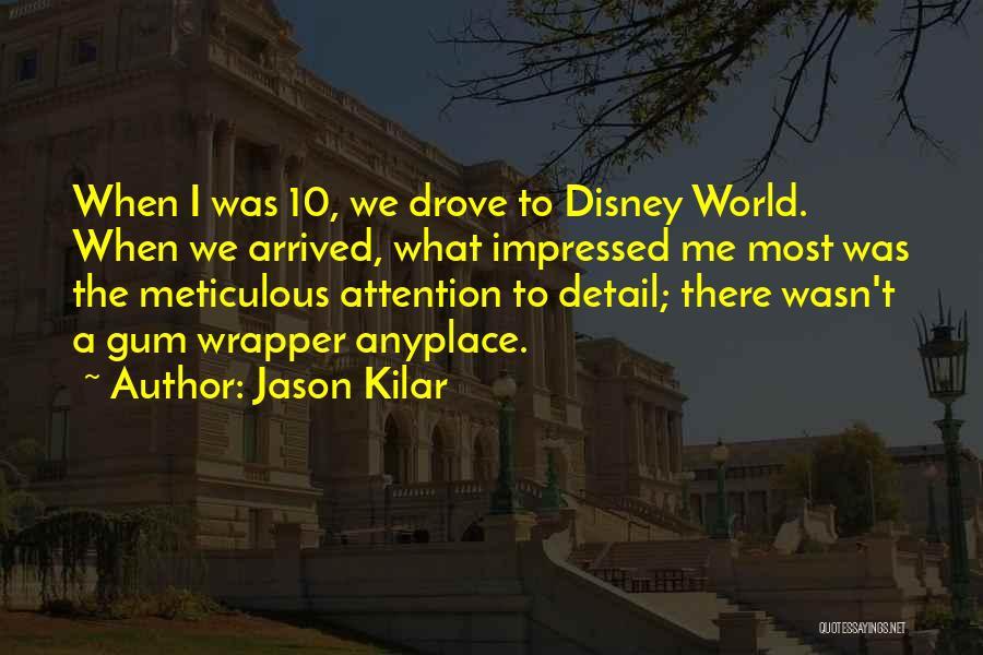 Best Disney World Quotes By Jason Kilar