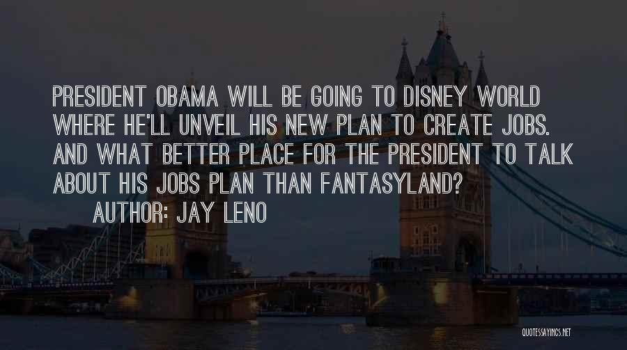 Best Disney World Quotes By Jay Leno