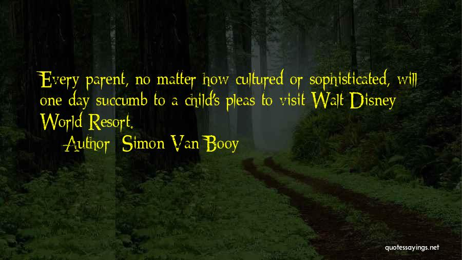 Best Disney World Quotes By Simon Van Booy