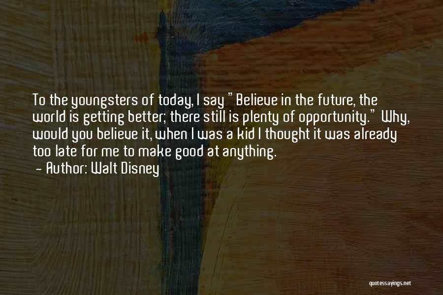 Best Disney World Quotes By Walt Disney