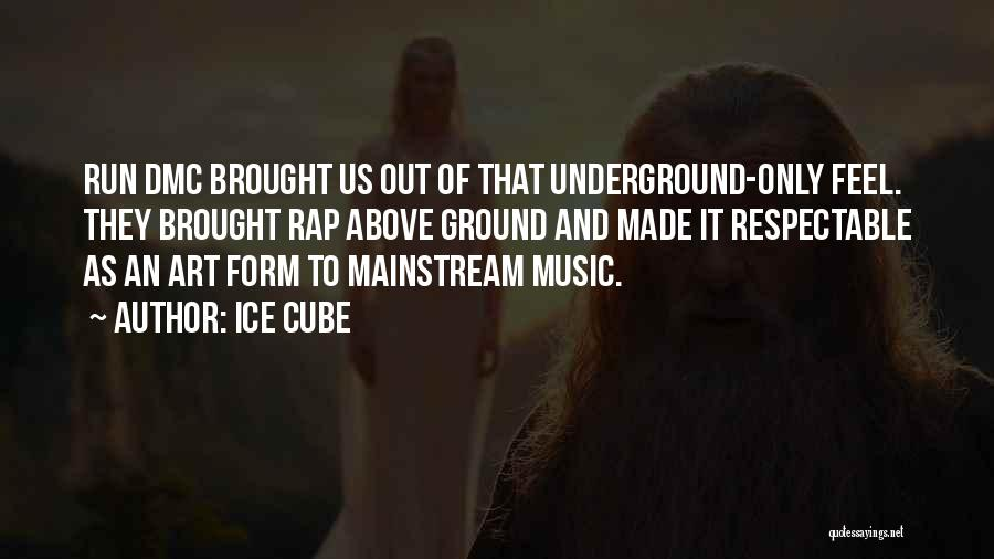 Best Dmc Quotes By Ice Cube