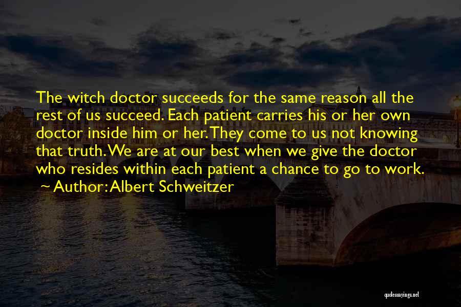 Best Doctors Quotes By Albert Schweitzer