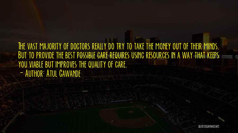 Best Doctors Quotes By Atul Gawande