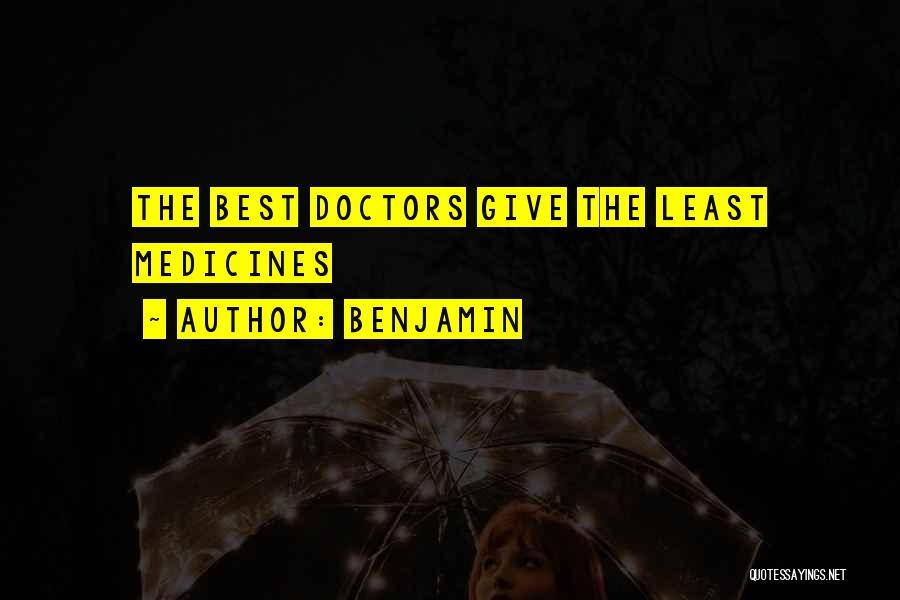 Best Doctors Quotes By Benjamin