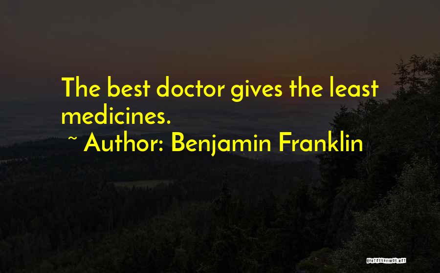 Best Doctors Quotes By Benjamin Franklin