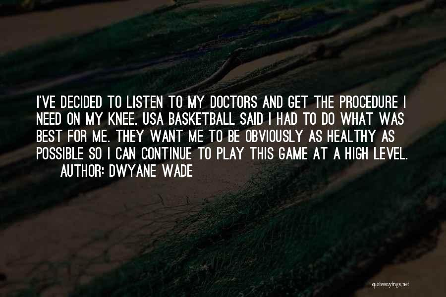 Best Doctors Quotes By Dwyane Wade