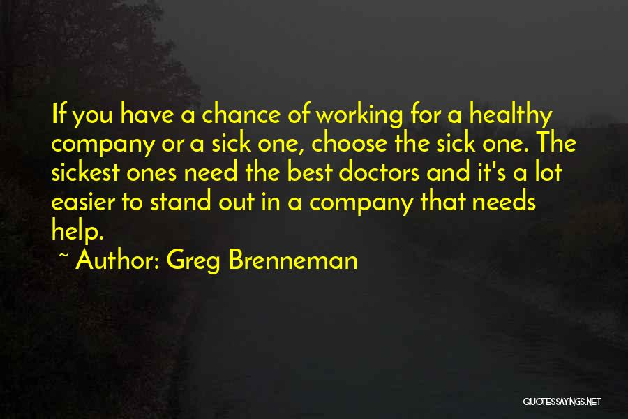 Best Doctors Quotes By Greg Brenneman