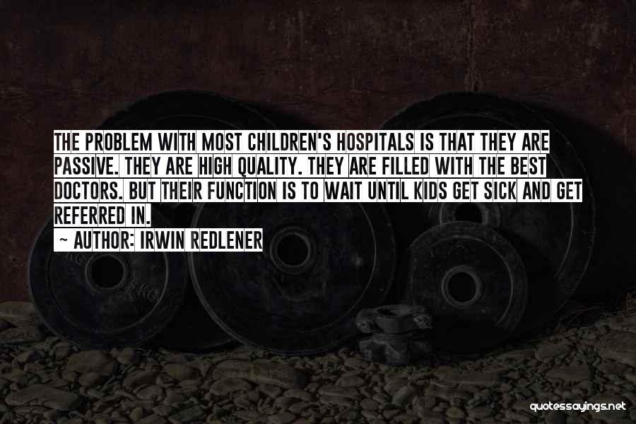 Best Doctors Quotes By Irwin Redlener