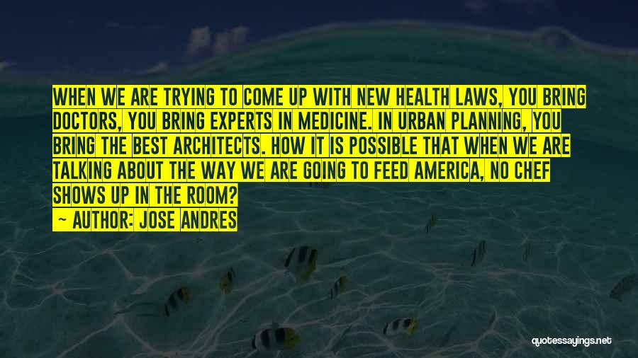Best Doctors Quotes By Jose Andres