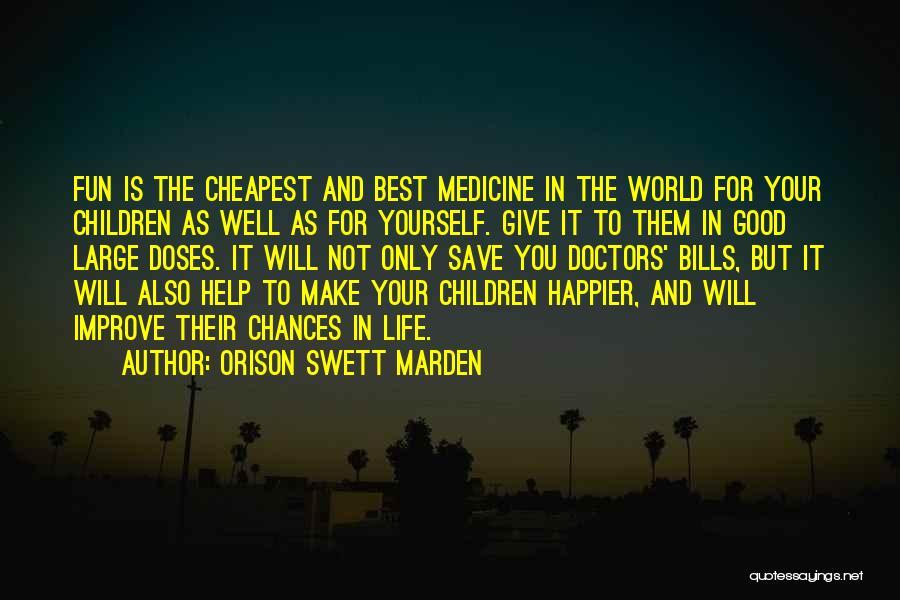Best Doctors Quotes By Orison Swett Marden