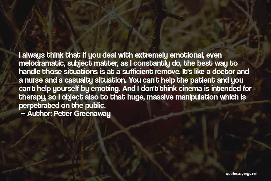 Best Doctors Quotes By Peter Greenaway