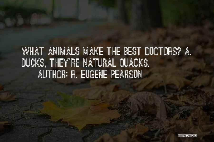 Best Doctors Quotes By R. Eugene Pearson