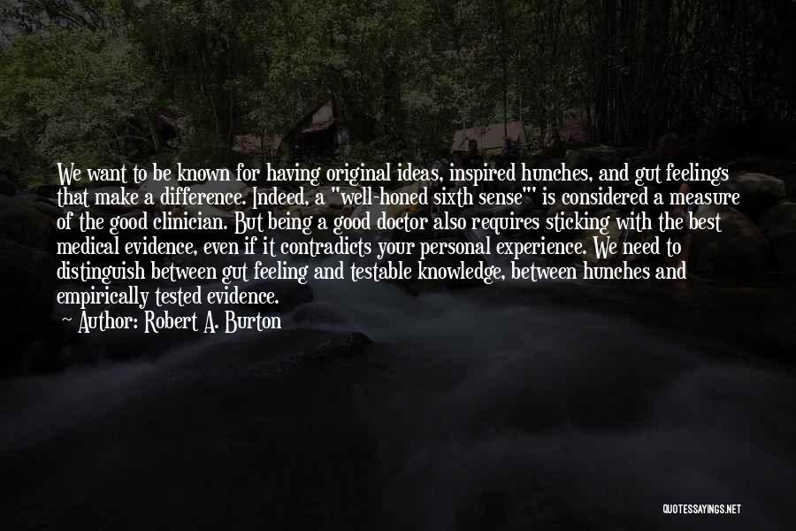 Best Doctors Quotes By Robert A. Burton