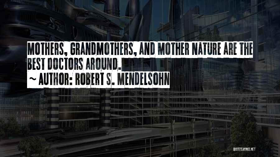 Best Doctors Quotes By Robert S. Mendelsohn