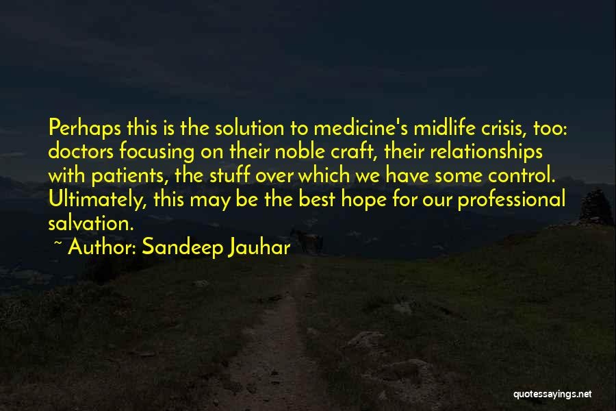 Best Doctors Quotes By Sandeep Jauhar