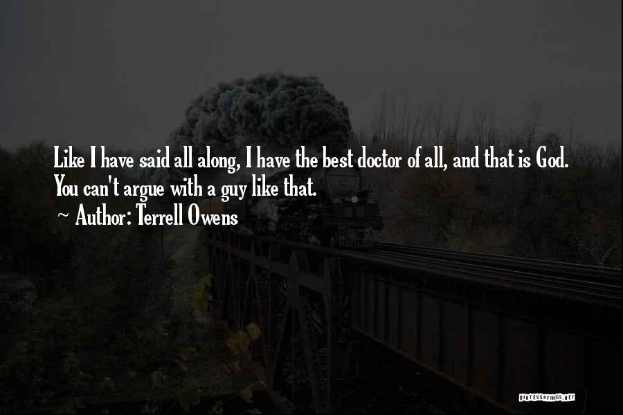 Best Doctors Quotes By Terrell Owens