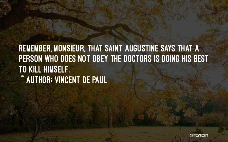 Best Doctors Quotes By Vincent De Paul