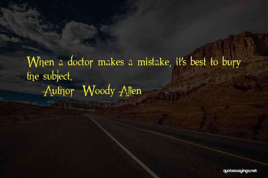 Best Doctors Quotes By Woody Allen