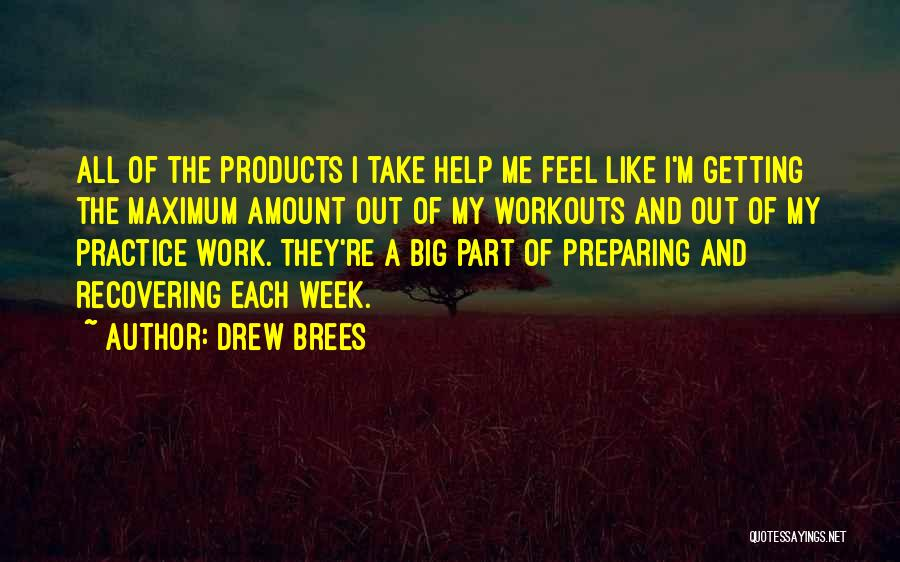 Best Drew Brees Quotes By Drew Brees