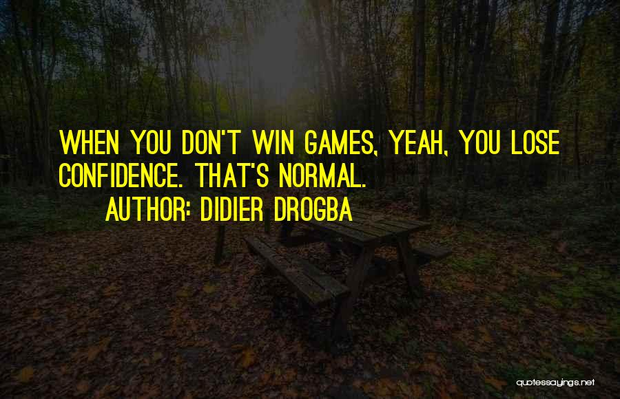 Best Drogba Quotes By Didier Drogba