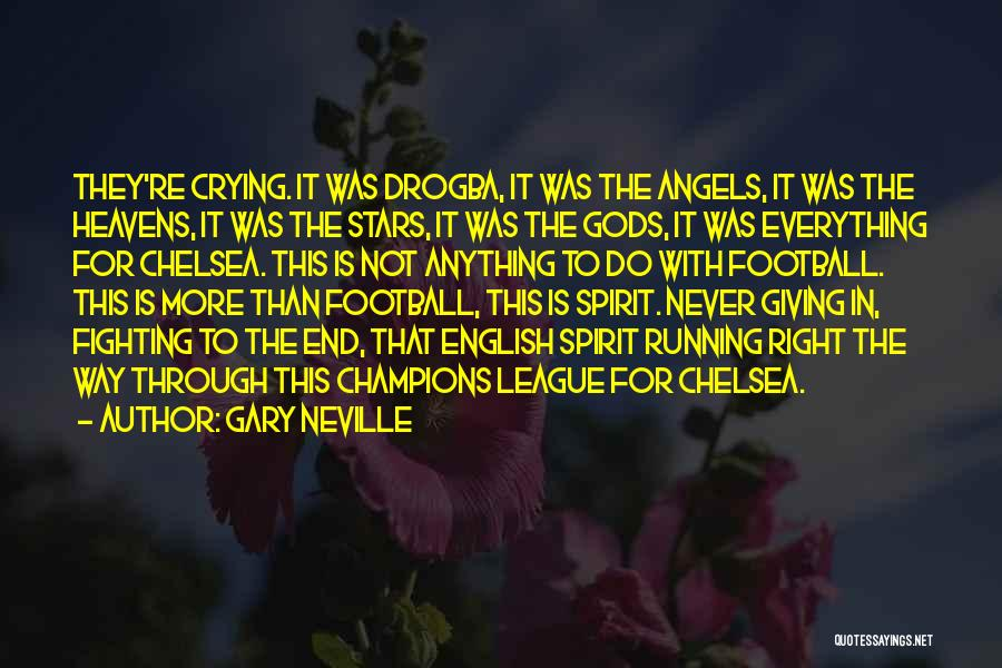 Best Drogba Quotes By Gary Neville